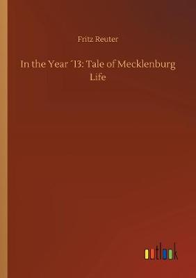 In the Year 13: Tale of Mecklenburg Life (Paperback)