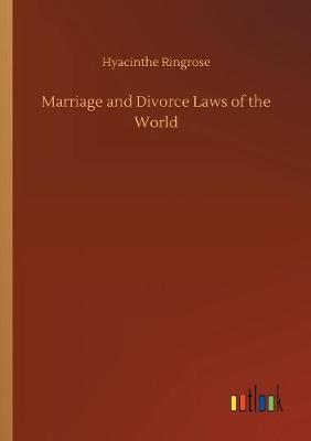 Marriage and Divorce Laws of the World (Paperback)