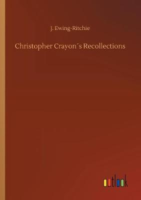 Christopher Crayon s Recollections (Paperback)