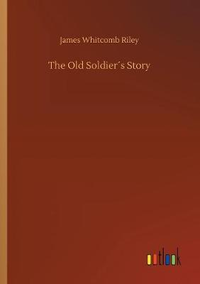 The Old Soldier s Story (Paperback)