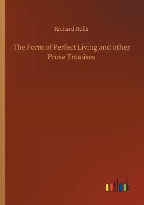 The Form of Perfect Living and Other Prose Treatises (Paperback)