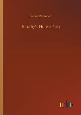 Dorothy s House Party (Paperback)