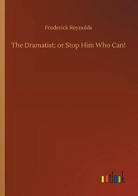 The Dramatist; Or Stop Him Who Can! (Paperback)