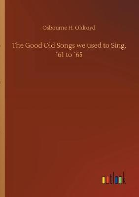 The Good Old Songs We Used to Sing, 61 to 65 (Paperback)