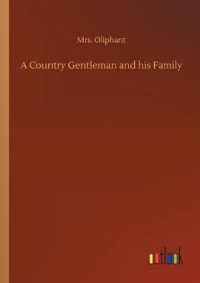 A Country Gentleman and His Family (Paperback)