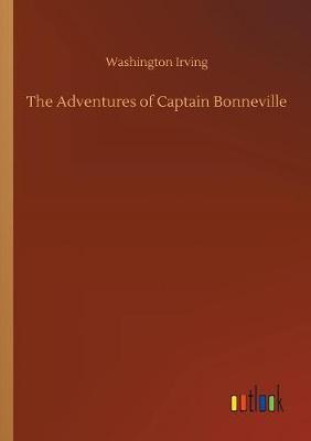 The Adventures of Captain Bonneville (Paperback)