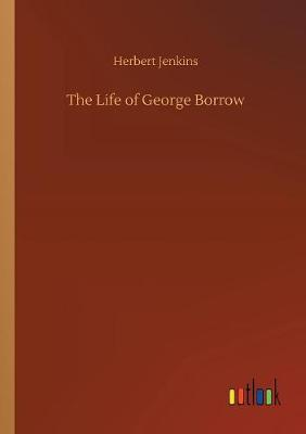 The Life of George Borrow (Paperback)