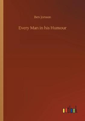 Every Man in His Humour (Paperback)