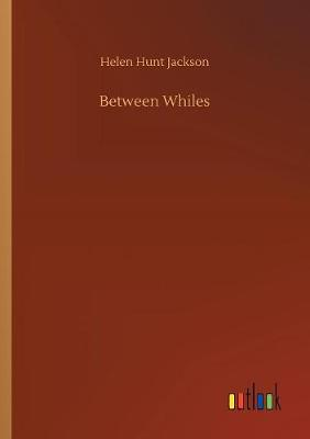 Between Whiles (Paperback)