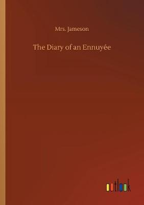 The Diary of an Ennuy e (Paperback)