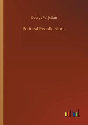 Political Recollections (Paperback)