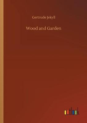Wood and Garden (Paperback)