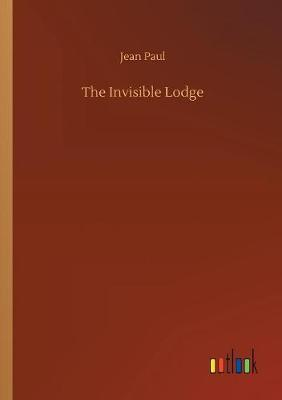 The Invisible Lodge (Paperback)