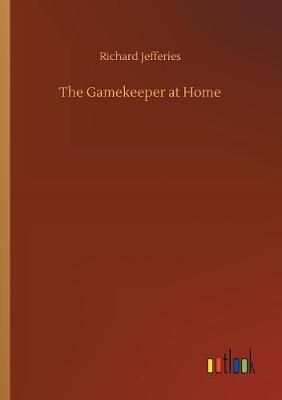 The Gamekeeper at Home (Paperback)