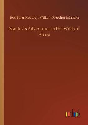 Stanley s Adventures in the Wilds of Africa (Paperback)