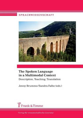 The Spoken Language in a Multimodal Context. Description, Teaching, Translation (Paperback)