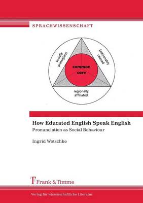 How Educated English Speak English. Pronunciation as Social Behaviour (Paperback)