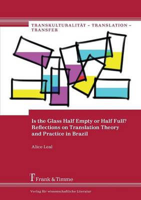 Is the Glass Half Empty or Half Full? Reflections on Translation Theory and Practice in Brazil (Paperback)