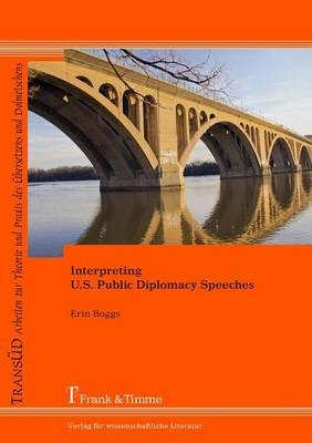 Interpreting U.S. Public Diplomacy Speeches (Paperback)