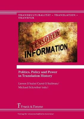 Politics, Policy and Power in Translation History - Transkulturalitat - Translation - Transfer 24 (Paperback)