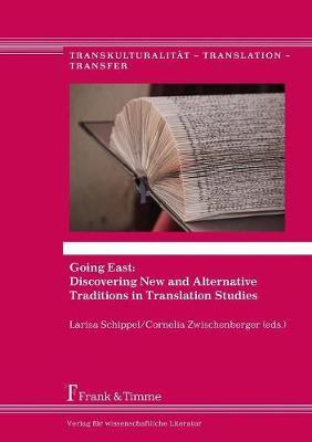 Going East: Discovering New and Alternative Traditions in Translation Studies - Transkulturalitat - Translation - Transfer 28 (Paperback)