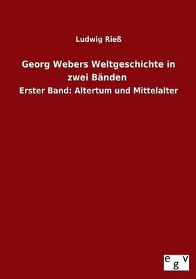 Georg Webers Weltgeschichte in Zwei Banden (Paperback)