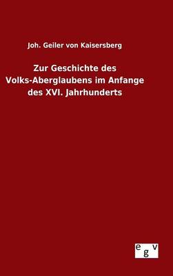 Zur Geschichte Des Volks-Aberglaubens Im Anfange Des XVI. Jahrhunderts (Hardback)