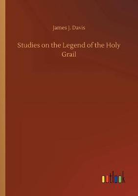 Studies on the Legend of the Holy Grail (Paperback)