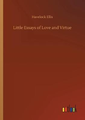 Little Essays of Love and Virtue (Paperback)