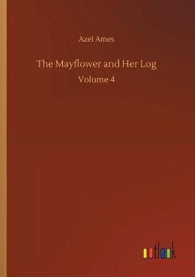 The Mayflower and Her Log (Paperback)