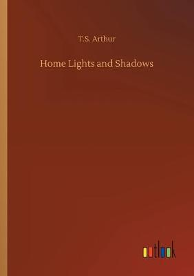 Home Lights and Shadows (Paperback)