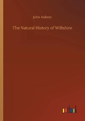 The Natural History of Wiltshire (Paperback)