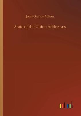 State of the Union Addresses (Paperback)