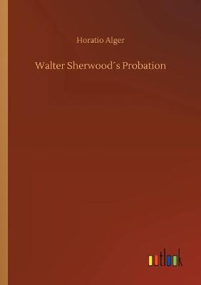 Walter Sherwoods Probation (Paperback)