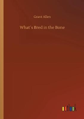 Whats Bred in the Bone (Paperback)