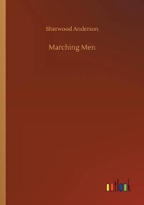 Marching Men (Paperback)