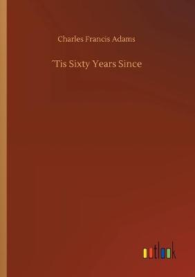 Tis Sixty Years Since (Paperback)