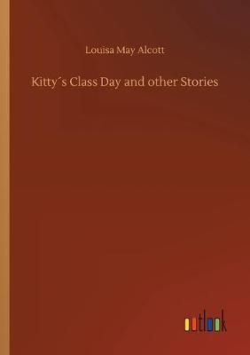 Kittys Class Day and other Stories (Paperback)