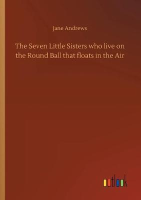 The Seven Little Sisters who live on the Round Ball that floats in the Air (Paperback)