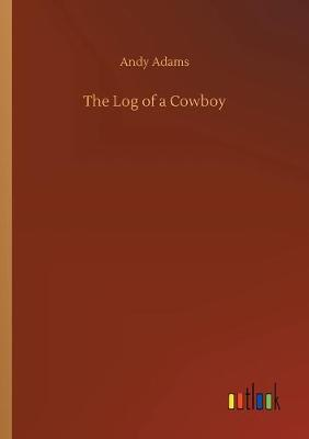 The Log of a Cowboy (Paperback)