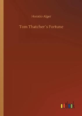 Tom Thatchers Fortune (Paperback)