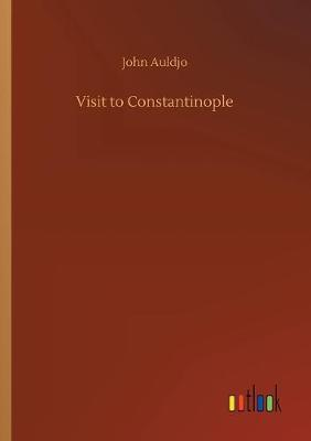 Visit to Constantinople (Paperback)