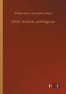 Witch, Warlock, and Magician (Paperback)