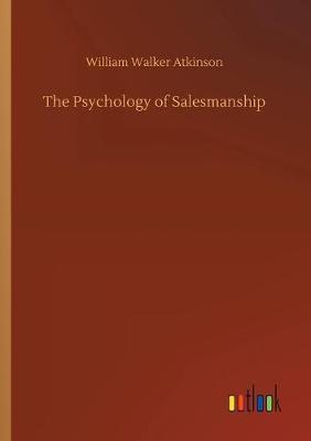 The Psychology of Salesmanship (Paperback)