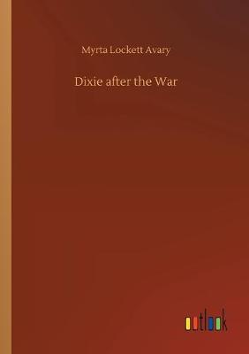Dixie after the War (Paperback)