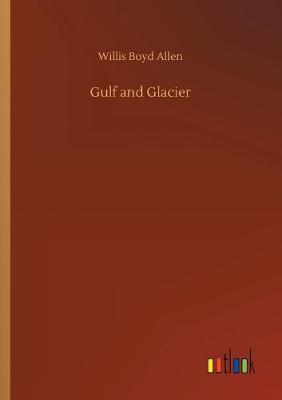 Gulf and Glacier (Paperback)