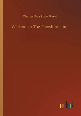 Wieland, or The Transformation (Paperback)
