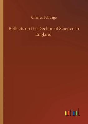 Reflects on the Decline of Science in England (Paperback)