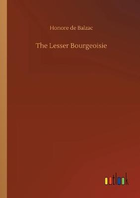 The Lesser Bourgeoisie (Paperback)