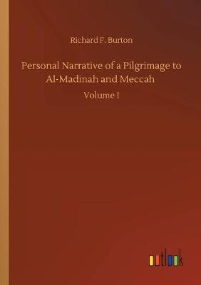 Personal Narrative of a Pilgrimage to Al-Madinah and Meccah (Paperback)